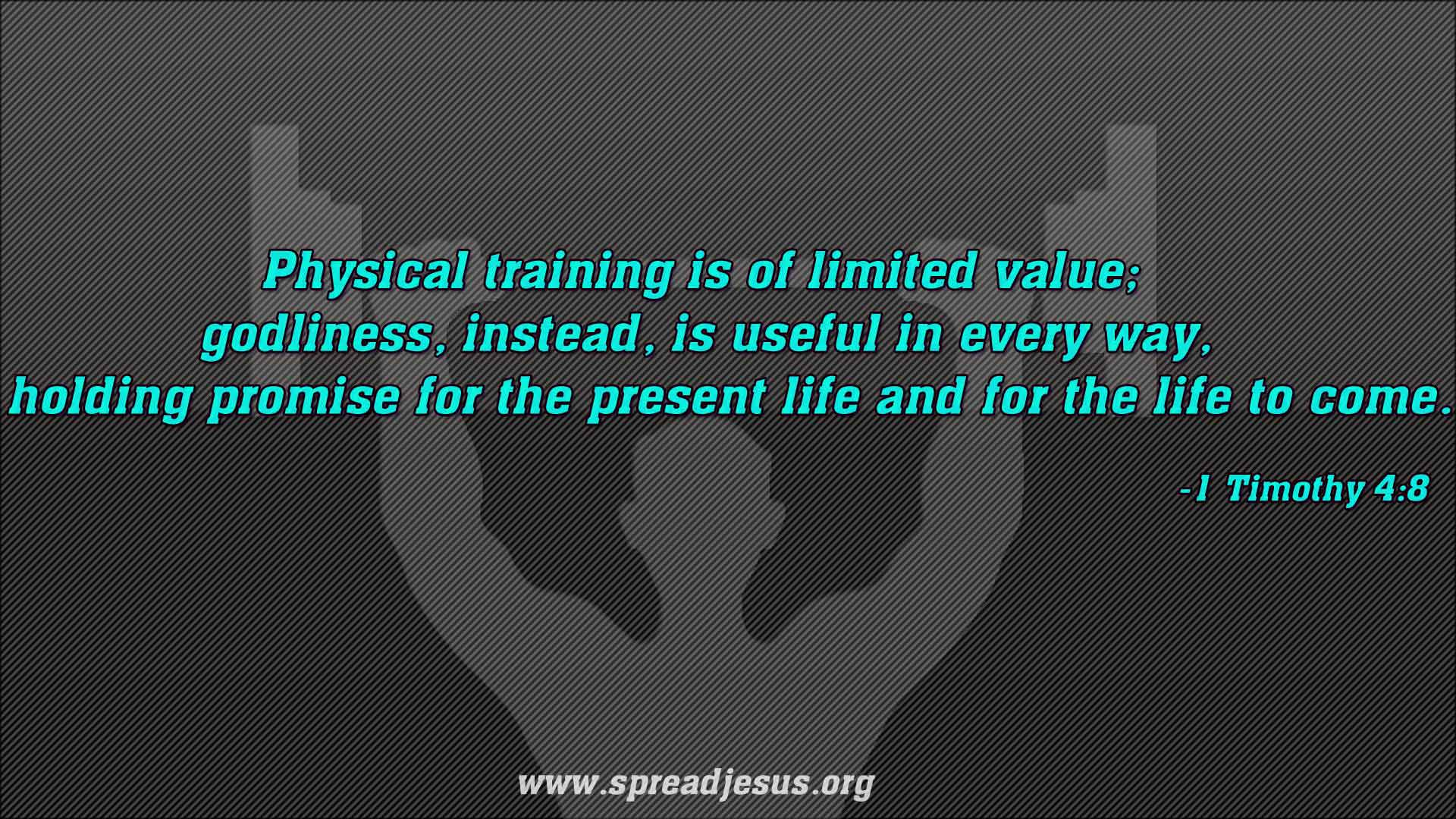 Physical training is of limited value
