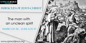 Miracles of Jesus Christ -  The man with an unclean spirit