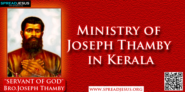 Bro.Joseph Thamby SERVANT OF GOD-Ministry of Joseph Thamby in Kerala,After leaving the Capuchin Order, Thamby left for Tamil Nadu and remained a Franciscan Tertiary