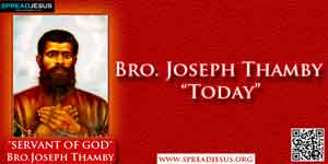 "Bro. Joseph Thamby ""Today"""