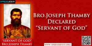 "Bro.Joseph Thamby Declared ""Servant of God"""