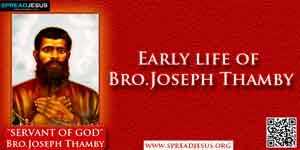 Early life of Bro.Joseph Thamby