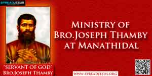Ministry of Bro.Joseph Thamby at Manathidal