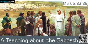 A Teaching about the Sabbath Mark 2:23-28