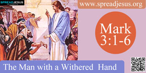 The Man with a Withered Hand  Mark 3:1-6