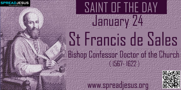 St Francis de Sales SAINT OF THE DAY January 24