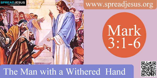 The Man with a Withered Hand Mark 3:1-6 3 Again he entered the synagogue, and a man was there who had a withered hand.