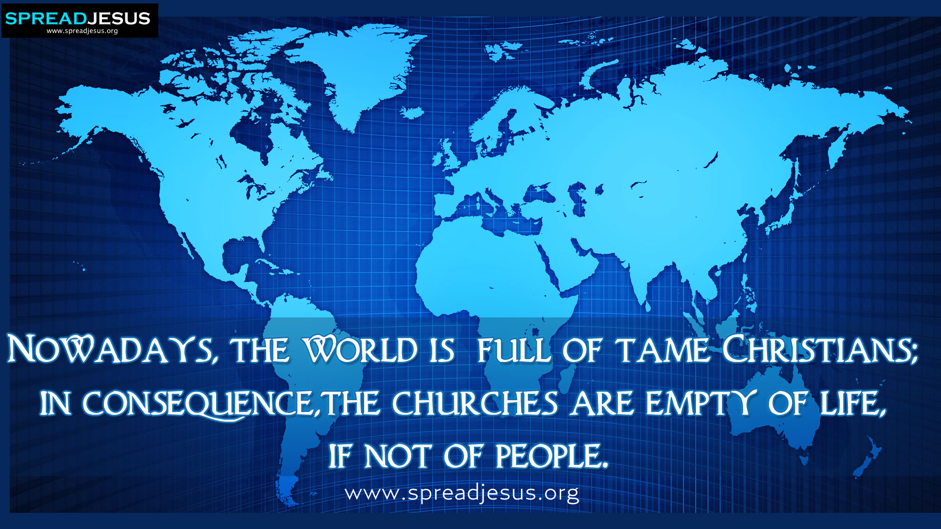 The world is full of tame Christians