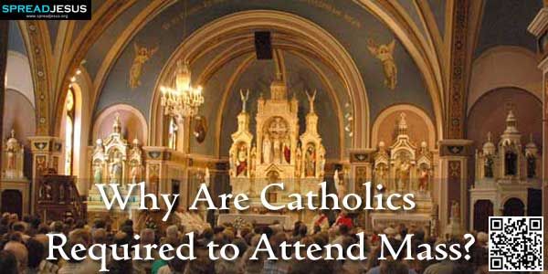 Why Are Catholics Required to Attend Mass?