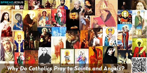 Why Do Catholics Pray to Saints and Angels?