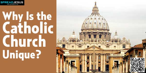 Why Is the Catholic Church Unique?