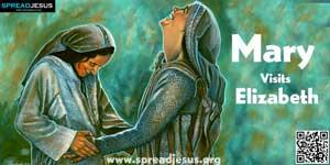 Mary Visits Elizabeth  LUKE 1:39-56