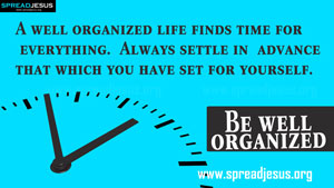 TIME MANAGEMENT QUOTES-Be well organized