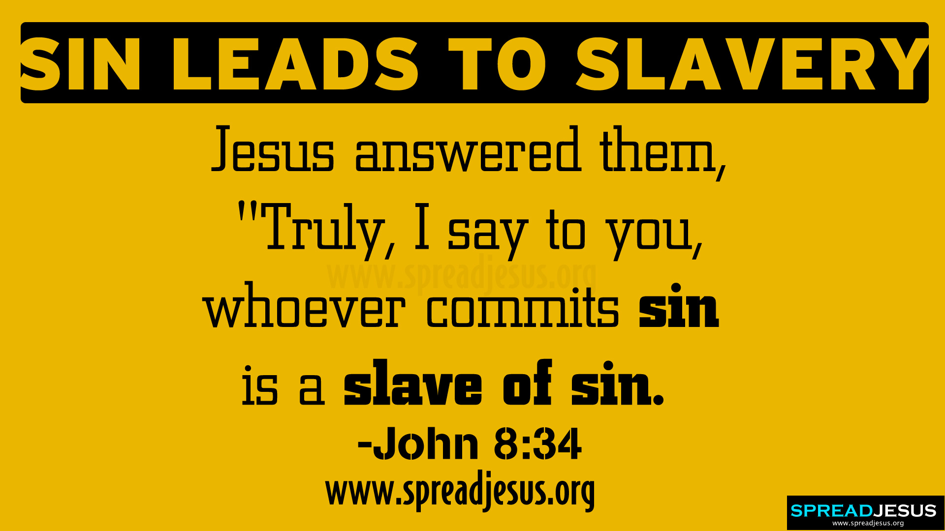 SIN LEADS TO SLAVERY  BIBLE QUOTES HD-WALLPAPERS -JOHN 8:34