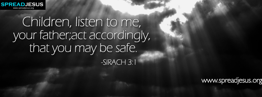 Bible quotes Facebook Covers Sirach 3:1 Children, listen to me, your father; act accordingly, that you may be safe.Facebook covers free download,Bible Quotes facebook covers,facebook timeline covers download,bible quotes Sirach