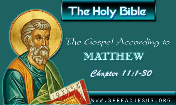 The Holy Bible The Gospel According to Matthew Chapter 11:1-30