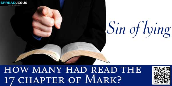 Sin of lying :how many had read the 17th chapter of Mark