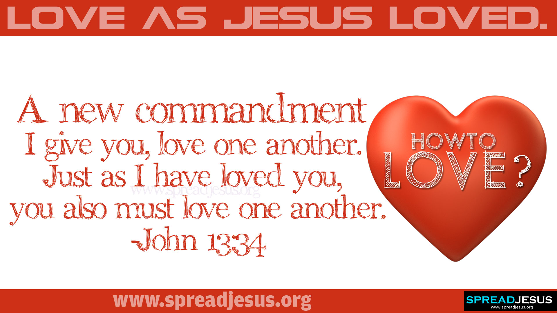 How to love? LOVE AS JESUS LOVED