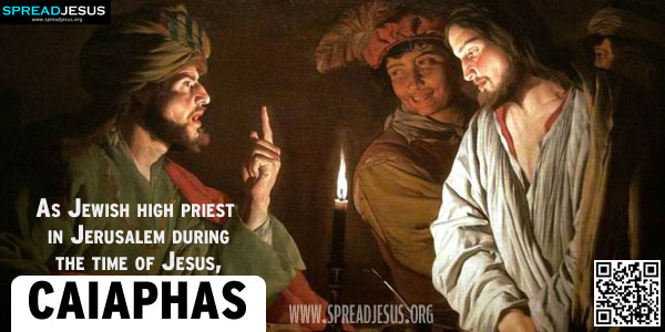 CAIAPHAS As Jewish high priest in Jerusalem during the time of Jesus, Caiaphas is chiefly remembered for his part in the crucifixion of Jesus. He was son-in-law of the former high priest Annas (John 18:13),