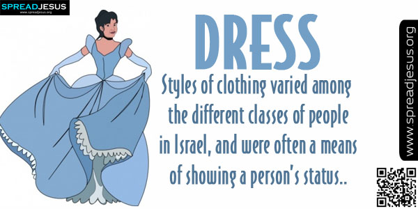 DRESS-Meaning Of DRESS,Biblical Definition Of DRESS,Christian Meanings,Definition Of DRESS