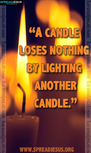 INSPIRING QUOTES A candle loses nothing