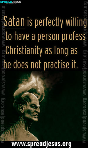 CHRISTIAN QUOTES Satan is perfectly willing