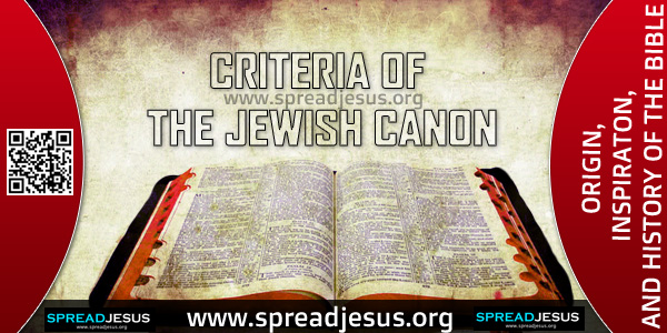 ORIGIN-INSPIRATON-AND HISTORY OF THE BIBLE, CRITERIA OF THE JEWISH CANON-In the Several centuries before the coming of Christ, the Jews in Palestine re-examined and eliminated some of the books from the existing collection