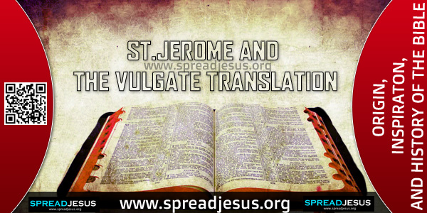 ORIGIN-INSPIRATON-AND HISTORY OF THE BIBLE-ST.JEROME AND THE VULGATE TRANSLATION,Because of the numerous variant readings of the Itala, due to the copyists, revisers, or translators, Pope Damasus requested St. Jerome to revise and correct the New Testament.