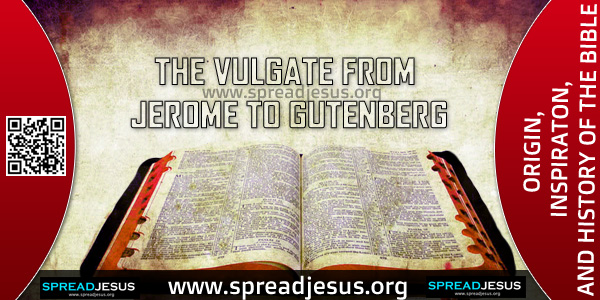 ORIGIN-INSPIRATON-AND HISTORY OF THE BIBLE-THE VULGATE FROM JEROME TO GUTENBERG,Jerome's text suffered many vicissitudes throughout the ages. In assembling a complete Bible,