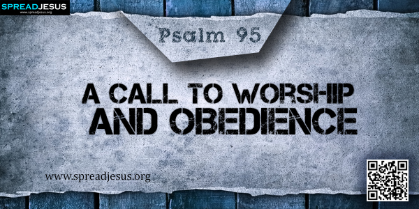 PSALM 95-A Call to Worship and Obedience