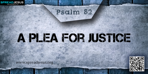 PSALM 82-A Plea for Justice