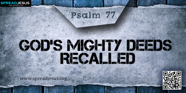 PSALM 77-God's Mighty Deeds Recalled