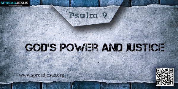 PSALM 9 God's Power and Justice