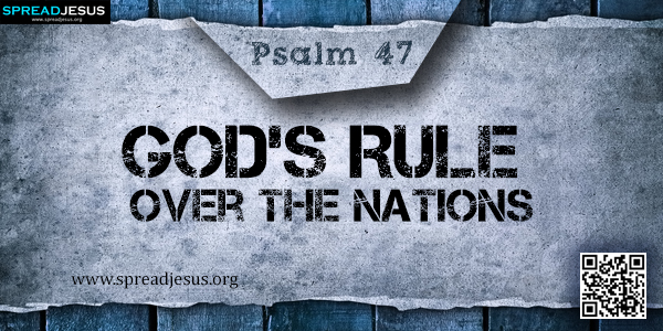 PSALM 47-God's Rule over the Nations