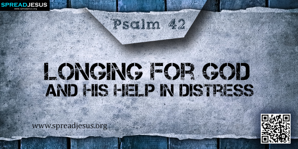 PSALM 42-Longing for God and His Help in Distress