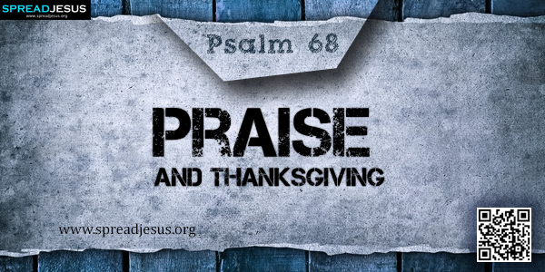 PSALM 68-Praise and Thanksgiving