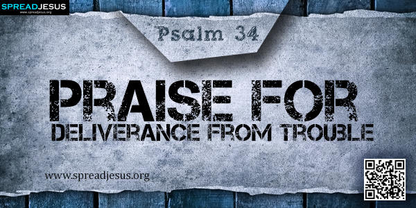 PSALM 34-Praise for Deliverance from Trouble