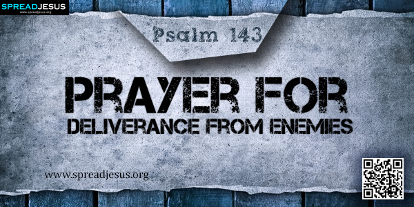 PSALM 143-Prayer for Deliverance from Enemies