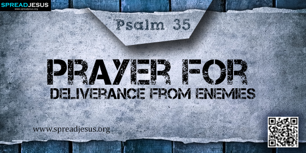PSALM 35-Prayer for Deliverance from Enemies