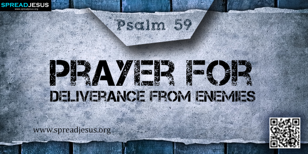 PSALM 59-Prayer for Deliverance from Enemies