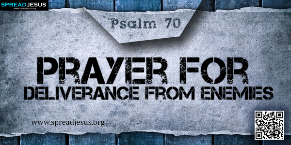 PSALM 70-Prayer for Deliverance from Enemies