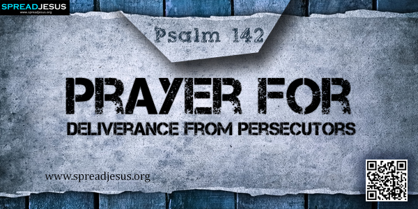 PSALM 142-Prayer for Deliverance from Persecutors