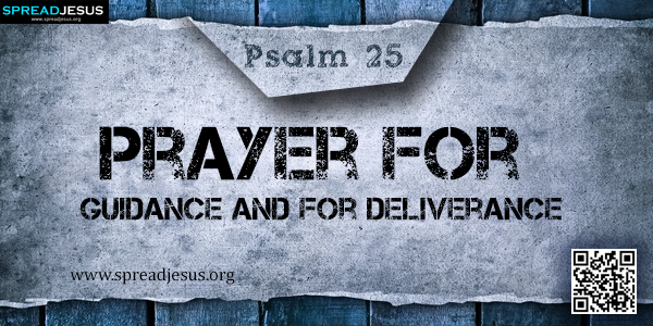 PSALM 25-Prayer for Guidance and for Deliverance