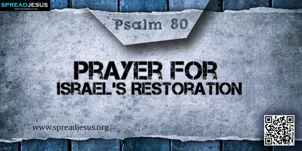 PSALM 80-Prayer for Israel's Restoration