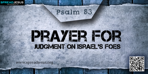 PSALM 83-Prayer for Judgment on Israel's Foes
