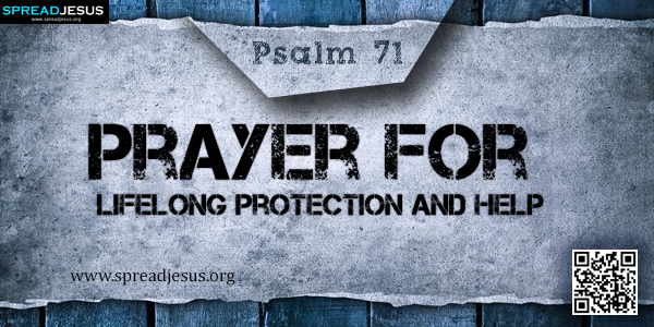 PSALM 71-Prayer for Lifelong Protection and Help
