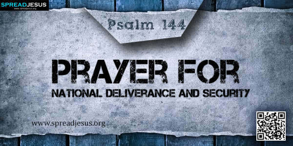 PSALM 144-Prayer for National Deliverance and Security