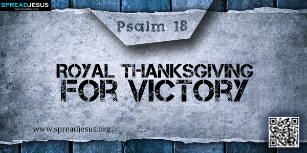 PSALM 18-Royal Thanksgiving for Victory