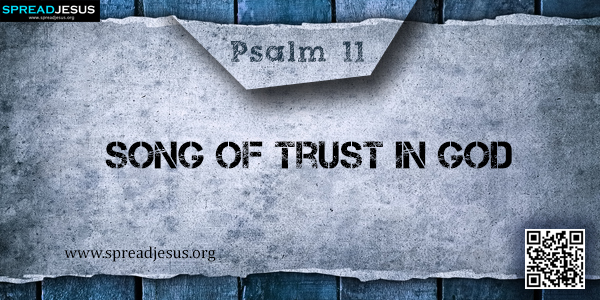 PSALM 11-Song of Trust in God