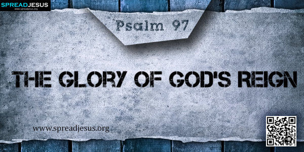PSALM 97-The Glory of God's Reign